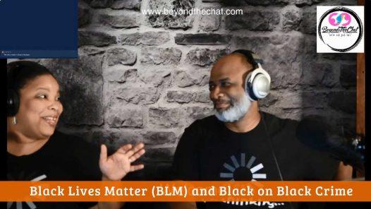 Black Lives Matter (BLM) and Black on Black Crime