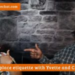 Workplace etiquette with Yvette and Cleatis