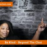 Be Kind - Beyond The Chat